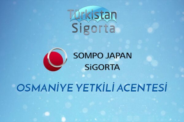 Sompo Japan Sigorta ile Osmaniye'de Gücümüze Güç Katıyoruz.